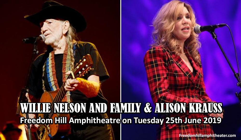Willie Nelson and Family & Alison Krauss at Freedom Hill Amphitheatre