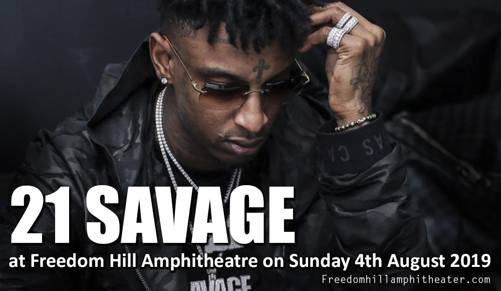 21 Savage at Freedom Hill Amphitheatre