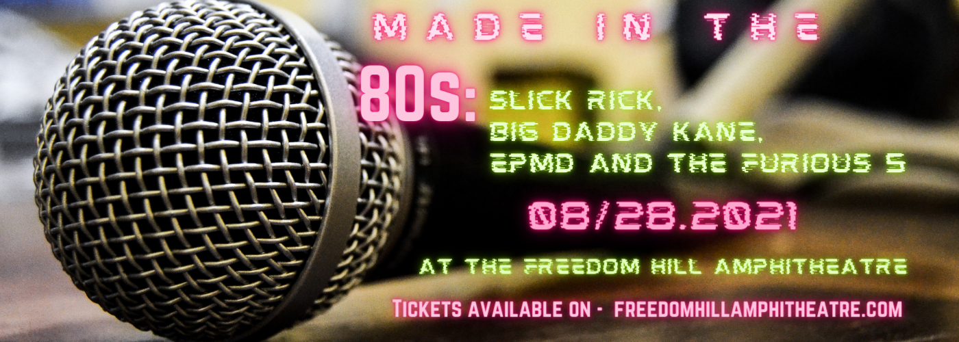Made In The 80s: Slick Rick, Big Daddy Kane, EPMD & The Furious 5 [CANCELLED] at Freedom Hill Amphitheatre